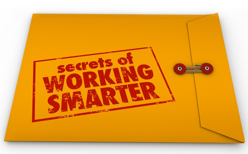 Secrets of Working Smarter, not Harder
