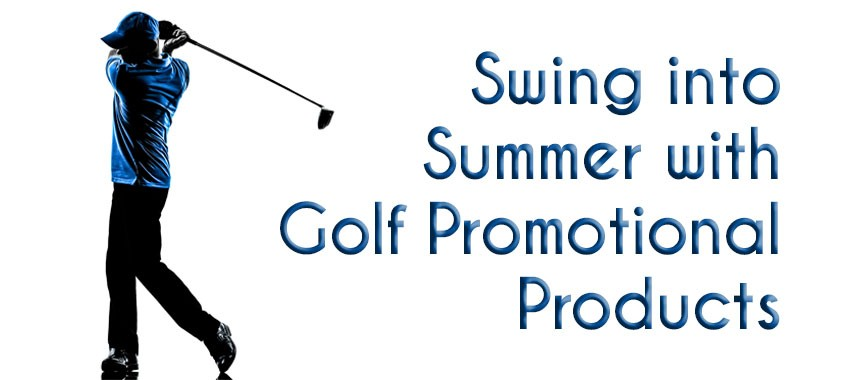 Swing into Summer with Golf Promotional Products